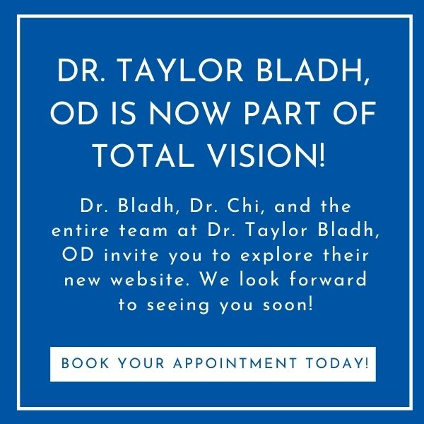 Dr. Taylor Badh, OD is now part of Total Vision